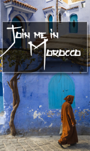Join me in Morocco
